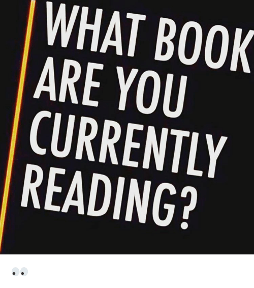 What book are you currently reading?